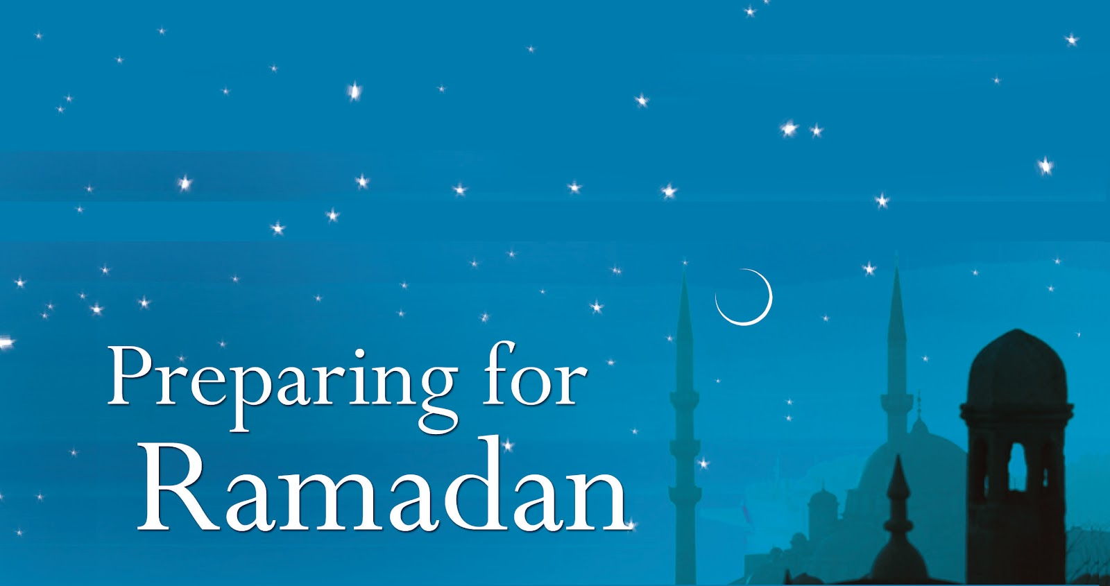 Look Forward, Get Ready for Ramadan