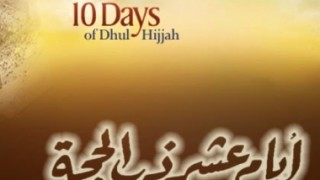The First 10 Days of Dhul-Hijjah: Don't Miss