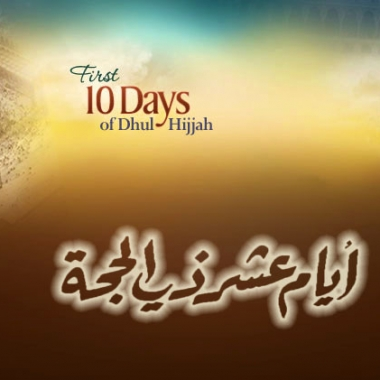 Among the great opportunities and the blessed times for the competitors of Paradise is the first ten days of the month of Dhul-Hijjah.