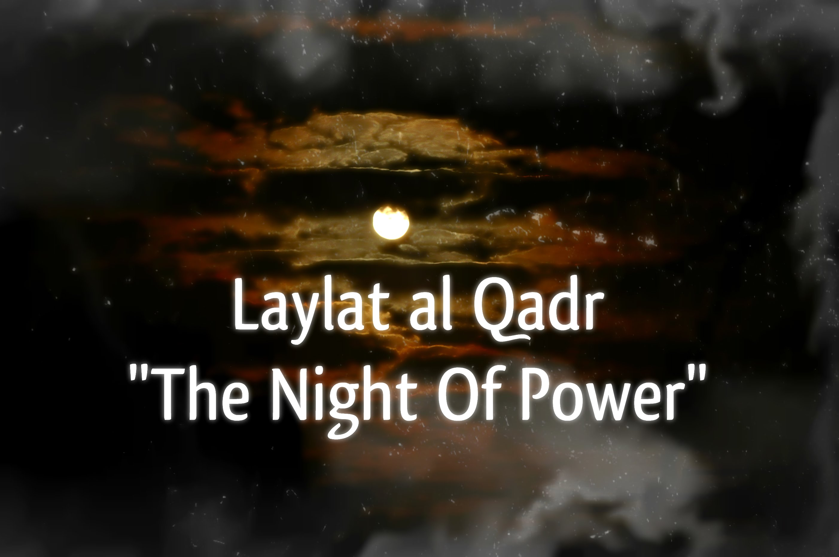 excellence-of-laylat-al-qadr
