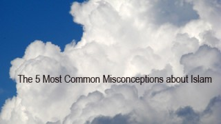 The 5 Most Common Misconceptions about Islam