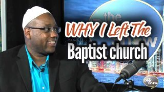 My Journey from the Baptist Church to the Mosque