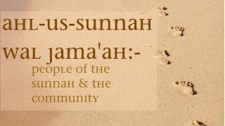 Who Are Ahl As-Sunnah wa Al-Jama`ah?